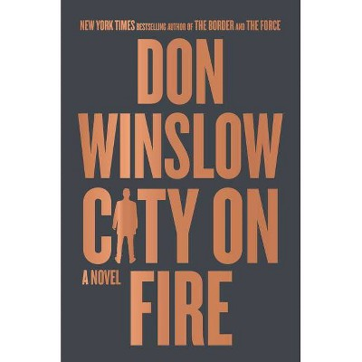 City on Fire - by  Don Winslow (Hardcover)