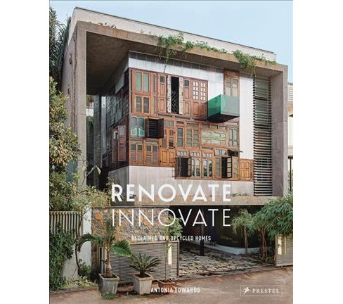 Renovate Innovate : Reclaimed and Upcycled Homes (Hardcover) (Antonia Edwards) - image 1 of 1