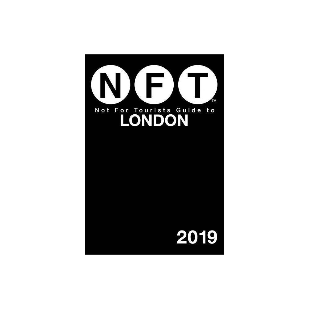 Not For Tourists Guide To London 2019 Paperback