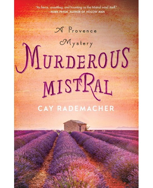 Murderous Mistral -  (Provence Mystery) by Cay Rademacher (Hardcover) - image 1 of 1