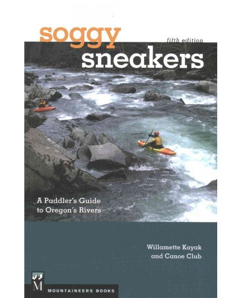 Soggy Sneakers : A Paddler's Guide to Oregon Rivers (Paperback) - image 1 of 1
