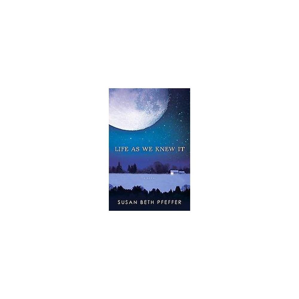 Life As We Knew It (Hardcover) (Susan Beth Pfeffer)