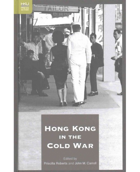 Hong Kong in the Cold War (Hardcover) - image 1 of 1