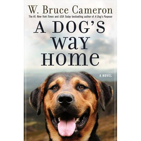 Dog's Way Home -  by W. Bruce Cameron (Hardcover) - image 1 of 1