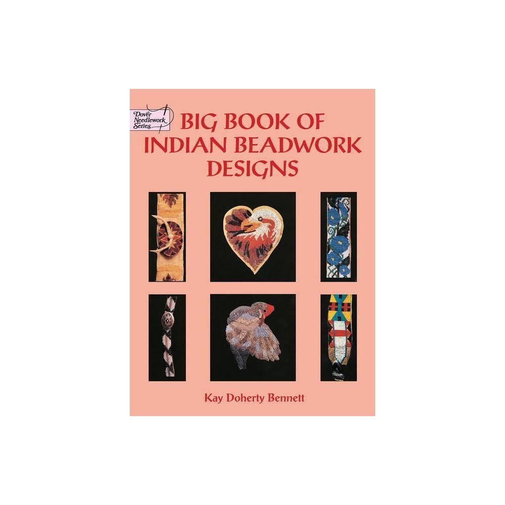 Big Book Of Indian Beadwork Designs Dover Needlework By Kay Doherty Bennett Paperback