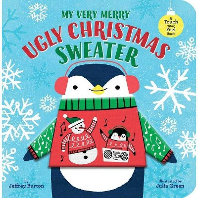 My Very Merry Ugly Christmas Sweater - by  Jeffrey Burton (Board Book)