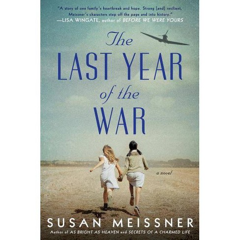 The Last Year of the War - by  Susan Meissner (Hardcover) - image 1 of 1