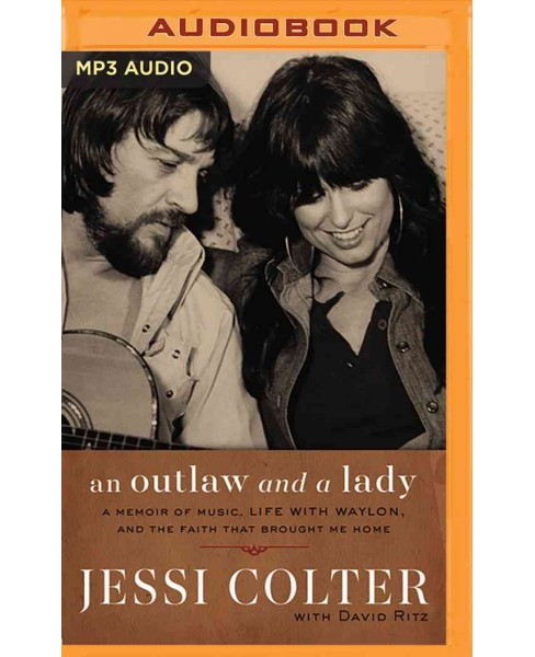 Outlaw and a Lady : A Memoir of Music, Life With Waylon, and the Faith That Brought Me Home (MP3-CD) - image 1 of 1
