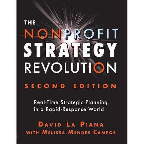 The Nonprofit Strategy Revolution - 2 Edition by  David La Piana & Melissa Mendes Campos (Paperback) - image 1 of 1