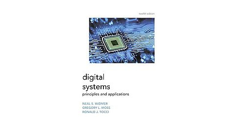 Digital Systems : Principles and Applications (Hardcover) (Neal S. Widmer & Gregory L. Moss & Ronald J. - image 1 of 1