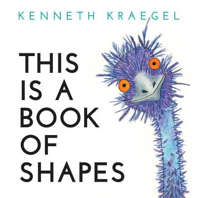 This Is a Book of Shapes - by Kenneth Kraegel (Board Book)