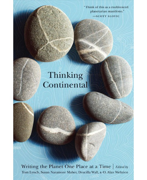 Thinking Continental : Writing the Planet One Place at a Time (Paperback) - image 1 of 1