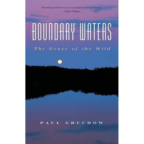 Boundary Waters - (Outdoor Essays & Reflections) by  Paul Gruchow (Paperback) - image 1 of 1