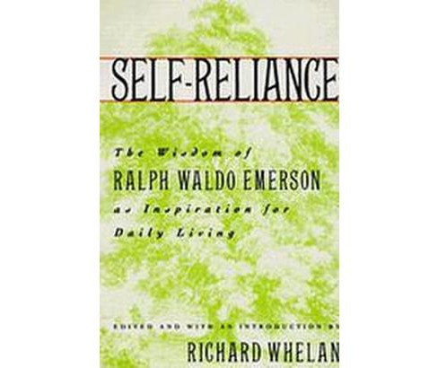 Self-Reliance : The Wisdom of Ralph Waldo Emerson As Inspiration for Daily Living (Paperback) - image 1 of 1