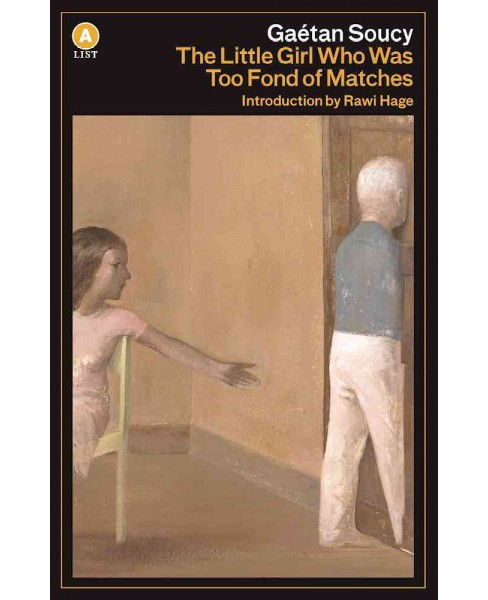 Little Girl Who Was Too Fond of Matches (Reprint) (Paperback) (Gaetan Soucy) - image 1 of 1