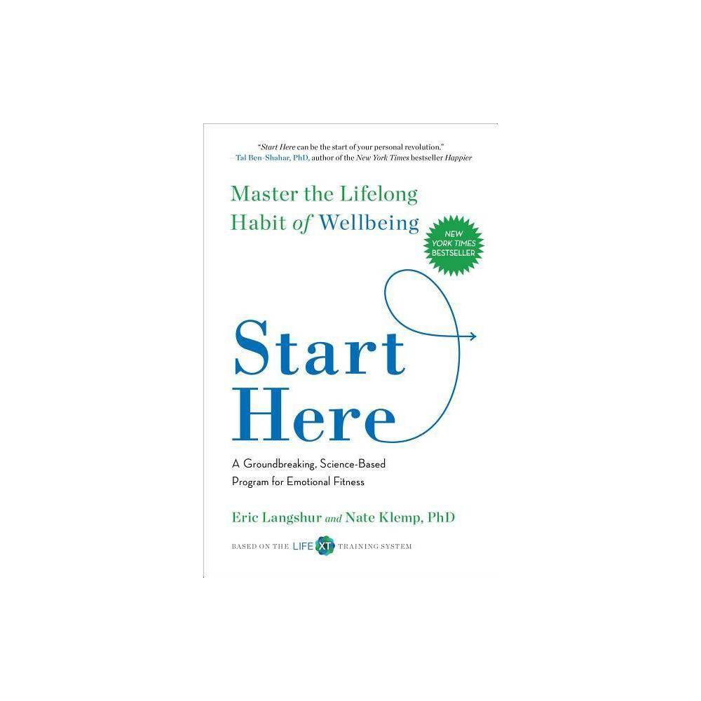Start Here By Eric Langshur Nate Klemp Paperback