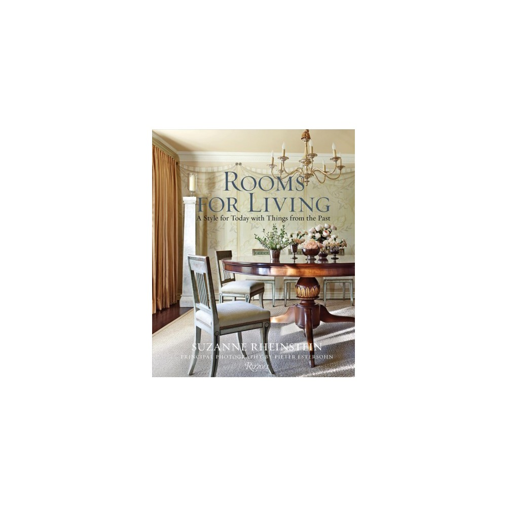 Rooms for Living : A Style for Today With Things from the Past - Reissue by Suzanne Rheinstein