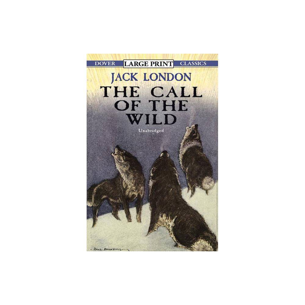 The Call Of The Wild Dover Large Print Classics Large Print By Jack London Paperback