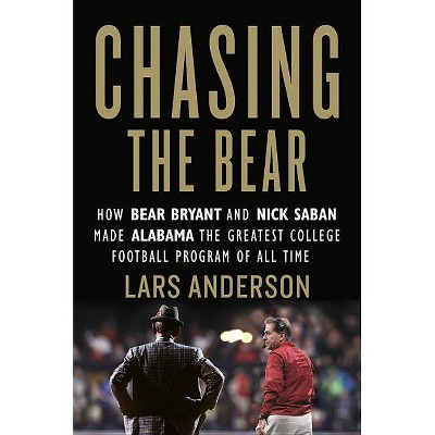 Chasing the Bear - by  Lars Anderson (Hardcover)