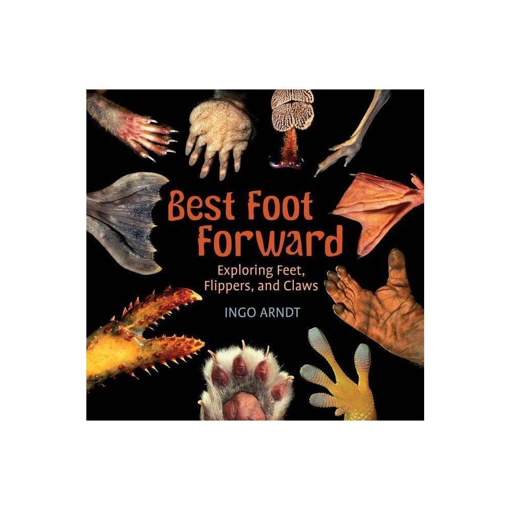 Best Foot Forward By Ingo Arndt Paperback