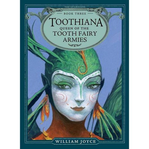 Toothiana, Queen of the Tooth Fairy Armies - (Guardians) by  William Joyce (Paperback) - image 1 of 1