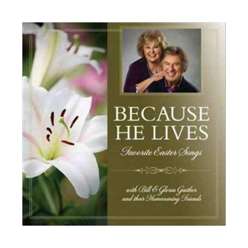 Bill & Gloria Gaither - Because He Lives (CD) - image 1 of 1