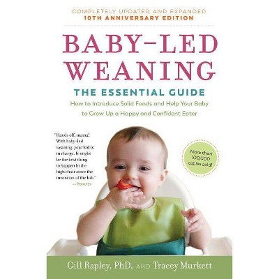 Baby-Led Weaning, Completely Updated and Expanded Tenth Anniversary Edition - by Gill Rapley & Tracey Murkett (Paperback)
