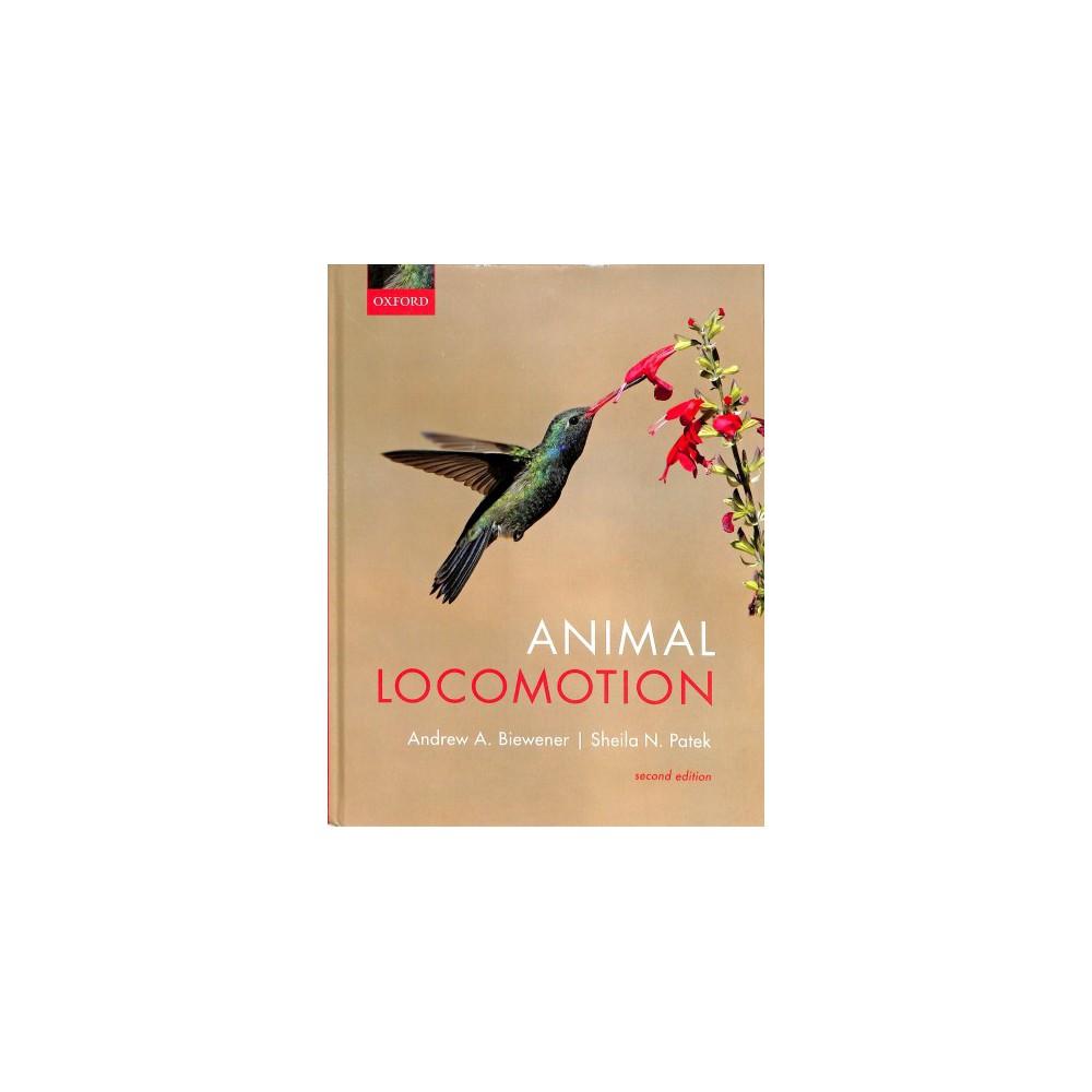 Animal Locomotion - 2 by Andrew A. Biewener & Sheila N. Patek (Hardcover)