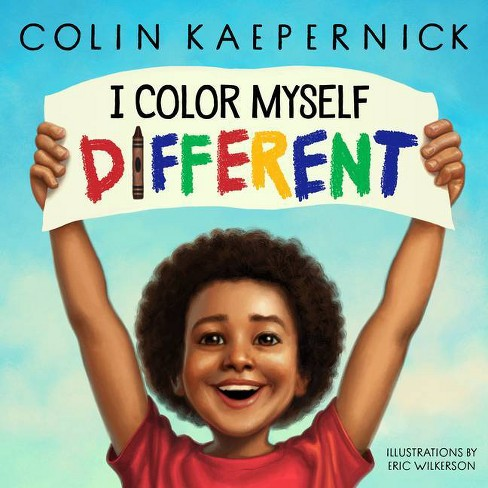 I Color Myself Different - by  Colin Kaepernick (Hardcover) - image 1 of 1