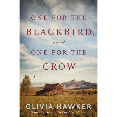 One for the Blackbird, One for the Crow - by  Olivia Hawker (Hardcover)