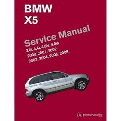 BMW X5 (E53) Service Manual: 2000, 2001, 2002, 2003, 2004, 2005, 2006 - by  Bentley Publishers