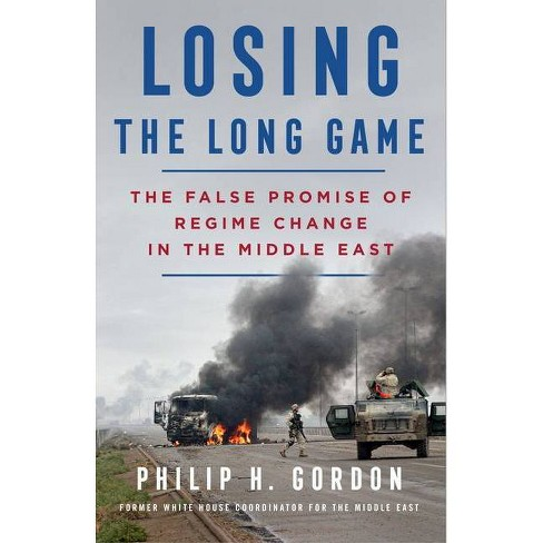 Losing the Long Game - by  Philip H Gordon (Hardcover) - image 1 of 1