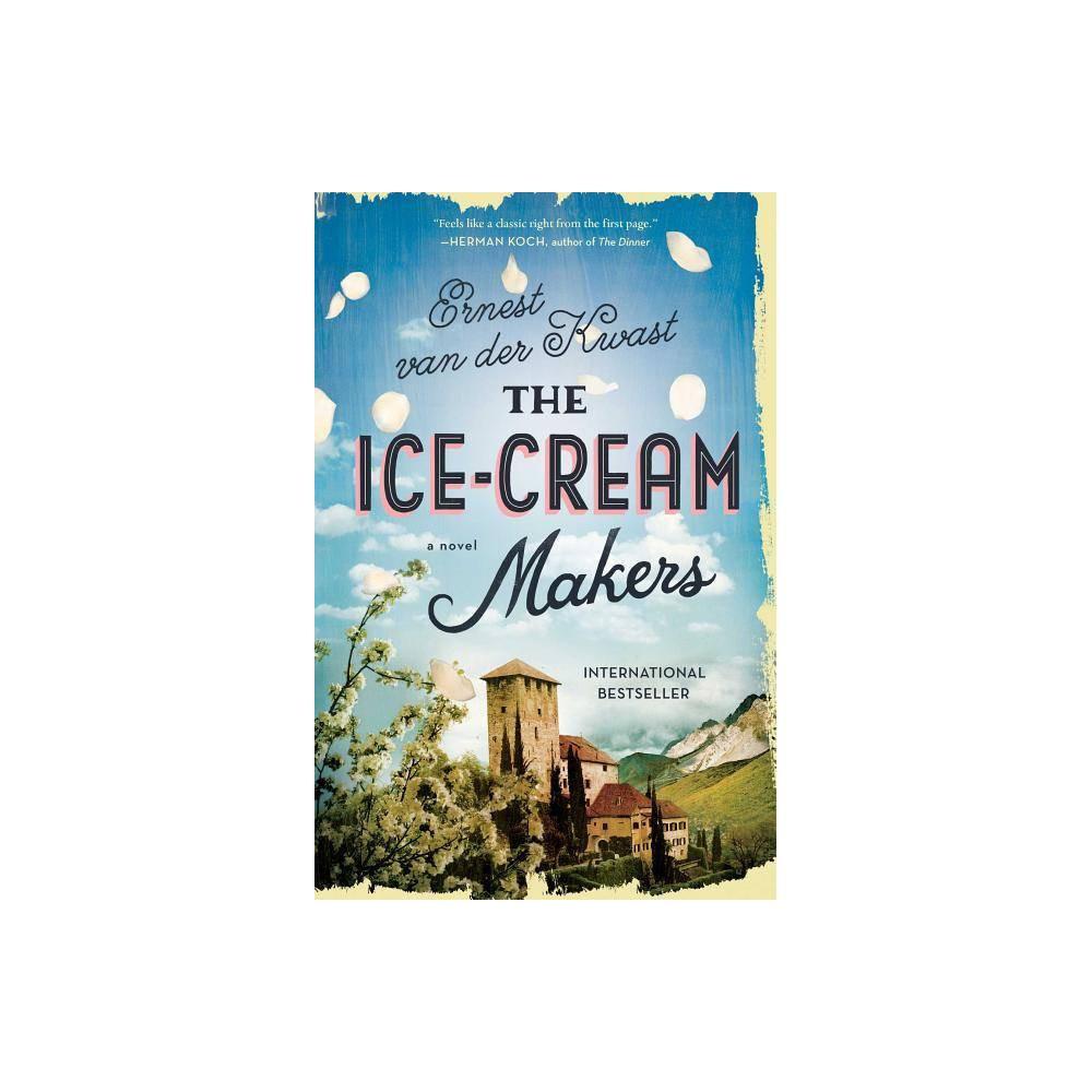 Ice-Cream Makers - by Ernest Van Der Kwast (Hardcover) Ice-Cream Makers - by Ernest Van Der Kwast (Hardcover)