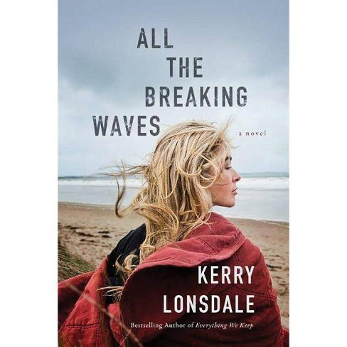 All the Breaking Waves - by  Kerry Lonsdale (Paperback) - image 1 of 1