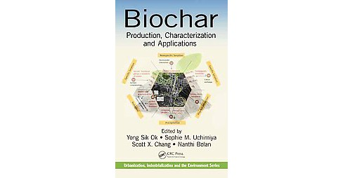 Biochar : Production, Characterization, and Applications (Hardcover) - image 1 of 1