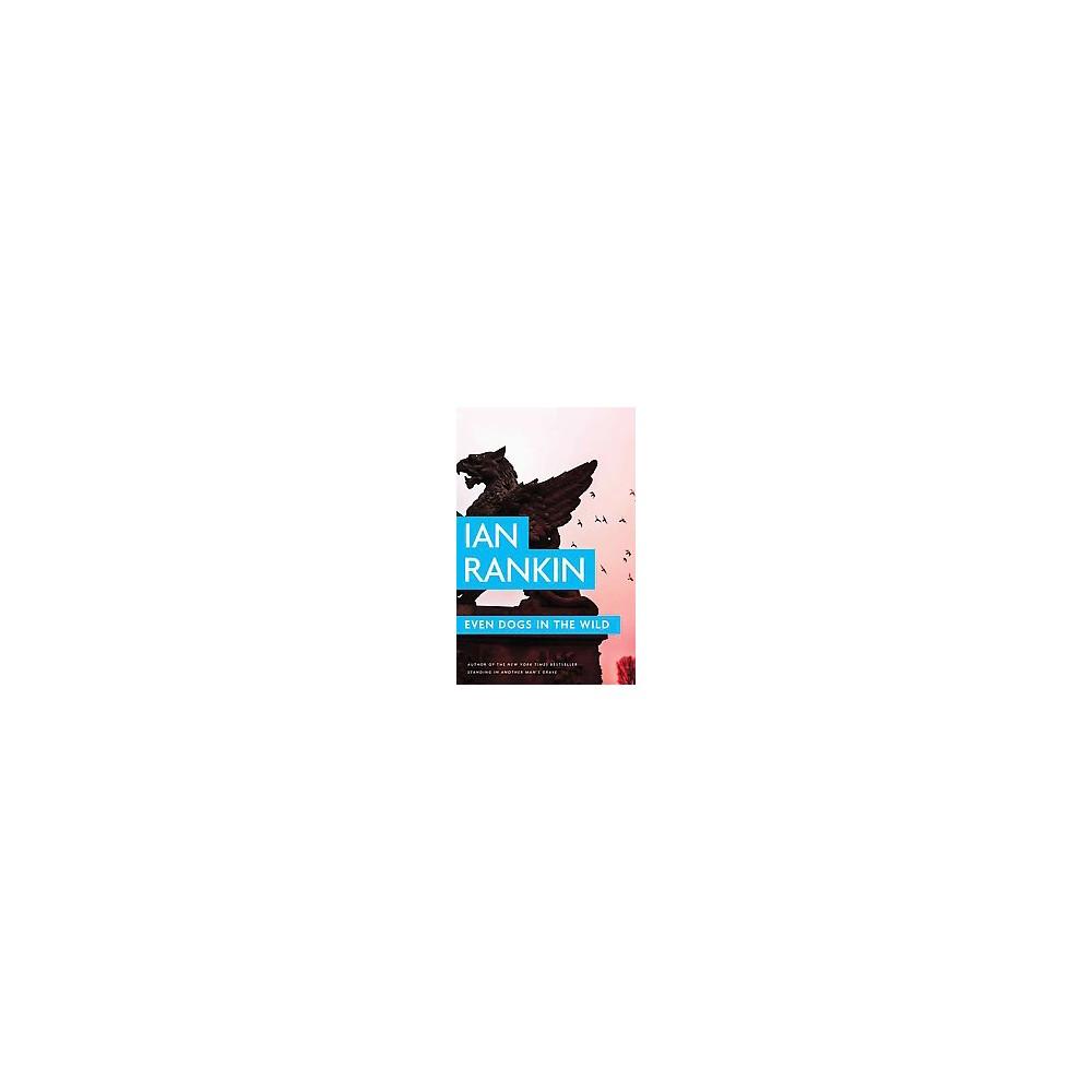 Even Dogs in the Wild (Unabridged) (CD/Spoken Word) (Ian Rankin)
