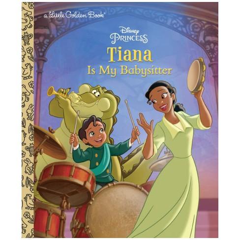 Tiana Is My Babysitter Disney Princess Little Golden Book By Apple Jordan Hardcover Target