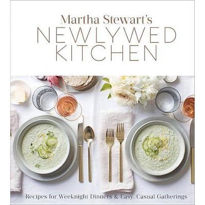 Martha Stewart's Newlywed Kitchen - by Martha Stewart Living Magazine (Hardcover)