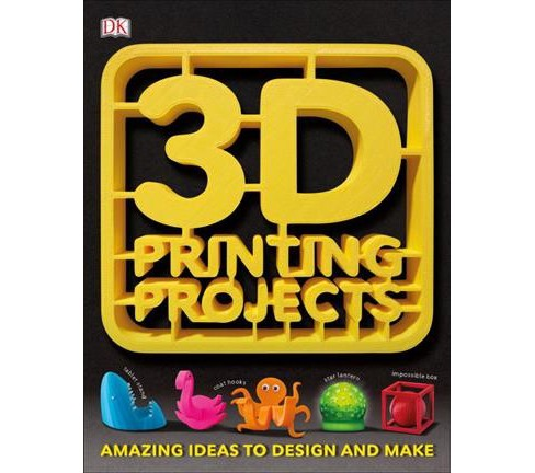 3D Printing Projects (Paperback) - image 1 of 1