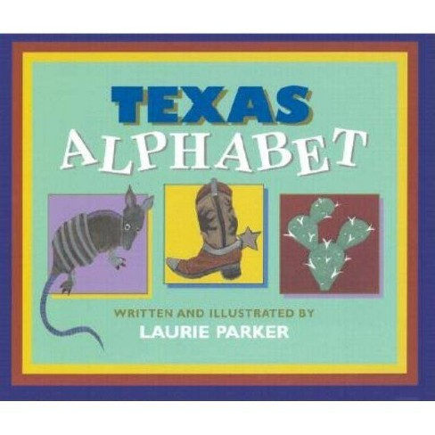 Texas Alphabet - by  Laurie Parker (Hardcover) - image 1 of 1