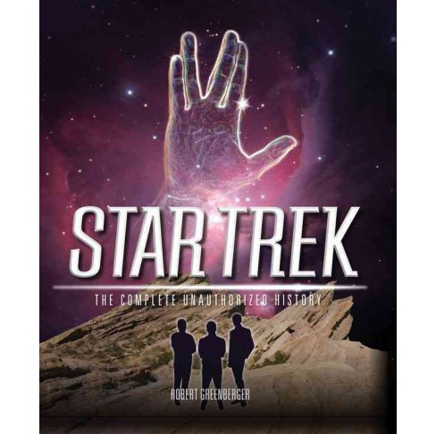 Star Trek : The Complete Unauthorized History (Paperback) (Robert Greenberger) - image 1 of 1