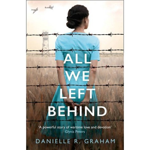 All We Left Behind - by  Danielle R Graham (Paperback) - image 1 of 1