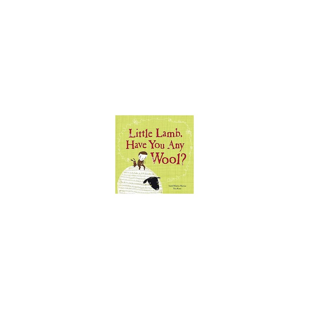 Little Lamb, Have You Any Wool? (Hardcover) (Isabel Minhos Martins)
