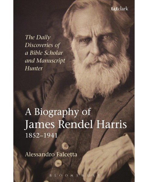 Daily Discoveries of a Bible Scholar and Manuscript Hunter : A Biography of James Rendel Harris  - image 1 of 1