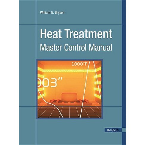 Heat Treatment - by  William E Bryson (Spiral_bound) - image 1 of 1