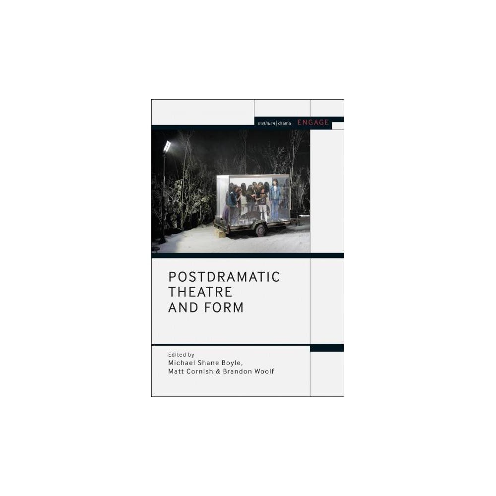 Postdramatic Theatre and Form - (Methuen Drama Engage) (Hardcover)
