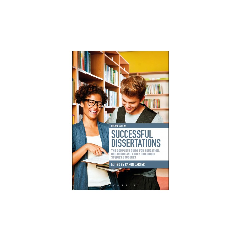 Successful Dissertations : The Complete Guide for Education, Childhood and Early Childhood Studies