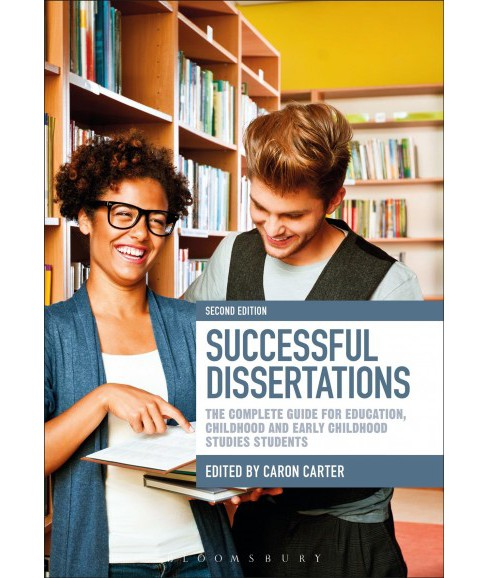 Successful Dissertations : The Complete Guide for Education, Childhood and Early Childhood Studies - image 1 of 1
