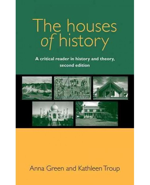 Houses of History : A Critical Reader in History and Theory (Paperback) (Anna Green) - image 1 of 1