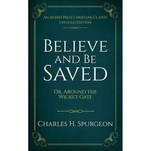 Believe and Be Saved - by  Charles H Spurgeon (Paperback) - image 1 of 1